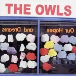 "The Owls 8 Song Debut ""Our Hopes and Dreams"""